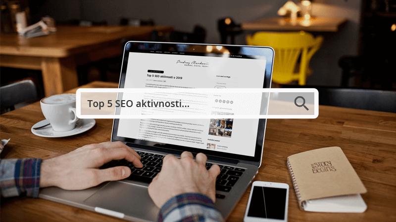 Top 5 SEO aktivnosti u 2019 godini